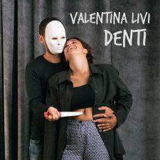 """VALENTINA LIVI  """"Denti"""""""