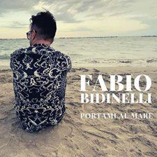 """Fabio Bidinelli """"Portami al mare"""""""