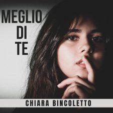 Meglio di te il nuovo singolo di Chiara Bincoletto
